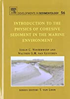Introduction to the Physics of Cohesive Sediment Dynamics in the Marine Environment (Volume 56) (Developments in Sedimentology, Volume 56)