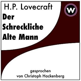 Der Schreckliche Alte Mann                   Autor:                                                                                                                                 H. P. Lovecraft                               Sprecher:                                                                                                                                 Christoph Hackenberg                      Spieldauer: 20 Min.     23 Bewertungen     Gesamt 3,3