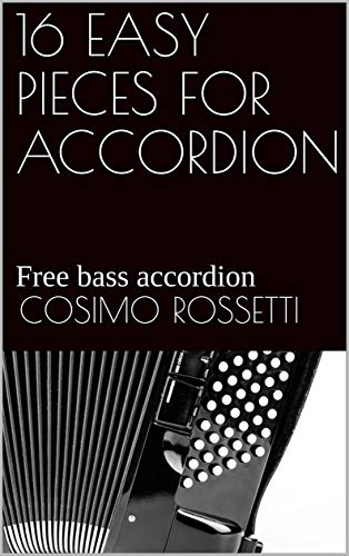 16 EASY PIECES FOR ACCORDION: Free bass accordion