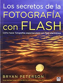 Los secretos de la fotografía con flash: cómo hacer fotografías espectaculares con flash electrónico (8479029072) | Amazon price tracker / tracking, Amazon price history charts, Amazon price watches, Amazon price drop alerts