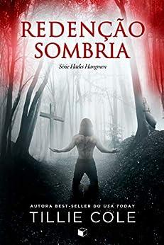 Redenção Sombria (Hades Hangmen Livro 4) por [Tillie Cole]