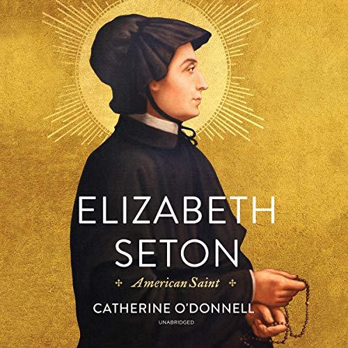 Elizabeth Seton: American Saint audiobook cover art