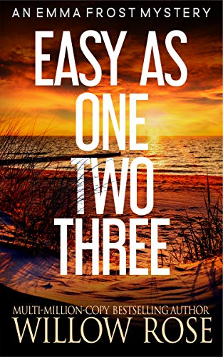 Easy as One, Two, Three (Emma Frost Book 7) by [Willow Rose]