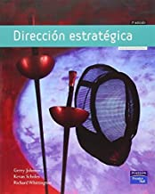 Direccion Estrategica (7th Edition) (Spanish Edition) by Gerry Johnson Kevan Scholes Richard Whittington(2008-03-09)