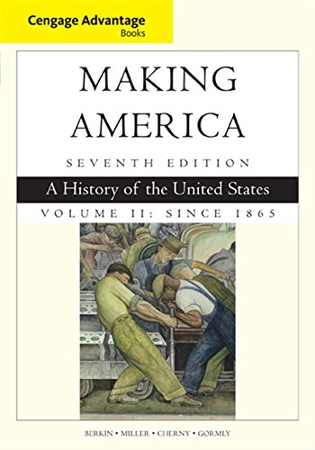 Cengage Advantage Books: Making America, Volume 2 Since 1865: A History of the United States