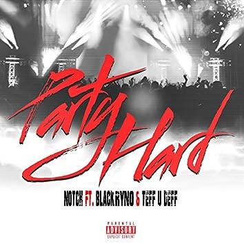 Party Hard (feat. Black Ryno & Teff U Deff)