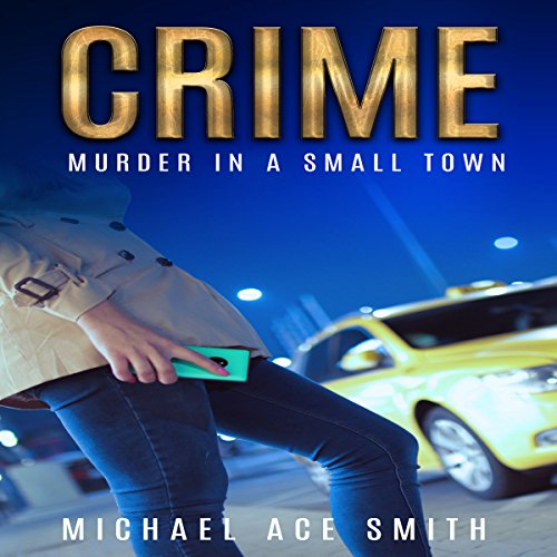 Crime: Murder in a Small Town audiobook cover art