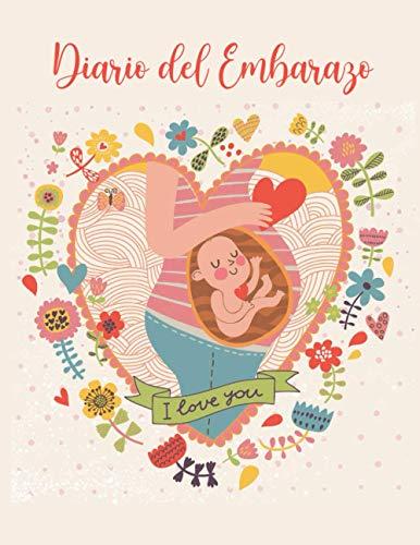 DiariodelEmbarazo: Lleve un Registro de Todas sus Citas, Tareas Pendientes, Recuerdos e Hitos Durante su Embarazo. Regalos Mamas Primerizas - Agenda Embarazo - Diario de mi Embarazo