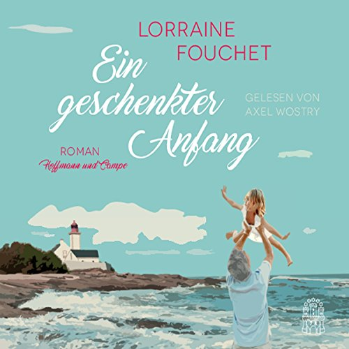 Ein geschenkter Anfang Audiobook By Lorraine Fouchet cover art