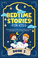Bedtime Stories for Kids: Meditations Short Stories for Kids, Children and Toddlers. Help Your Children Asleep. Go to Sleep Feeling Calm and Learn Mindfulness. Aesop's Fables & Fairy Tale. (BOOK 2)