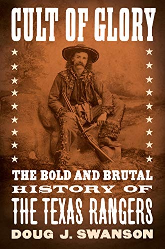 Compare Textbook Prices for Cult of Glory: The Bold and Brutal History of the Texas Rangers  ISBN 9781101979860 by Swanson, Doug J.