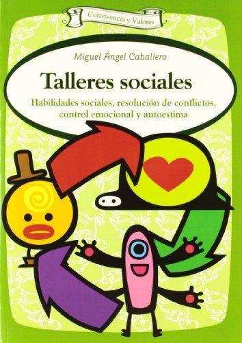 Talleres sociales: Habilidades sociales, resolución de conflictos, control emocional y