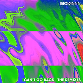 Can't Go Back (feat. OC & Verde, Hubie Davison) [The Remixes]
