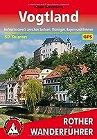 Vogtland: Im Vierlaendereck zwischen Sachsen, Thueringen, Bayern und Boehmen. 50 Touren mit GPS-Tracks
