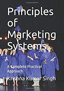 Principles of Marketing Systems: A Complete Practical Approach