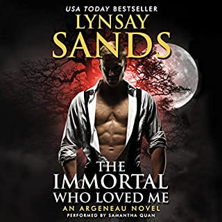 The Immortal Who Loved Me     An Argeneau Novel              By:                                                                                                                                 Lynsay Sands                               Narrated by:                                                                                                                                 Samantha Quan                      Length: 9 hrs and 50 mins     677 ratings     Overall 4.5
