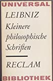 Kleinere philosophische Schriften - G. W. Leibniz