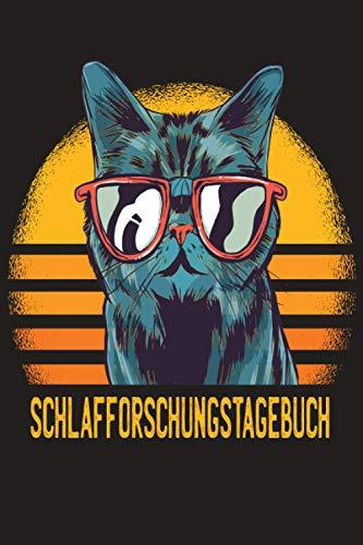 Schlafforschungstagebuch: Notiere deine geschlafenen Stunden und optimiere deinen Schlaf   Schlafanalyse   Schlaftracking   Schlafprotokoll   Mietze Katze mit Brille