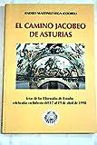 El camino jacobeo de Asturias: actas de las I jornadas de estudios sobre el camino de Santiago