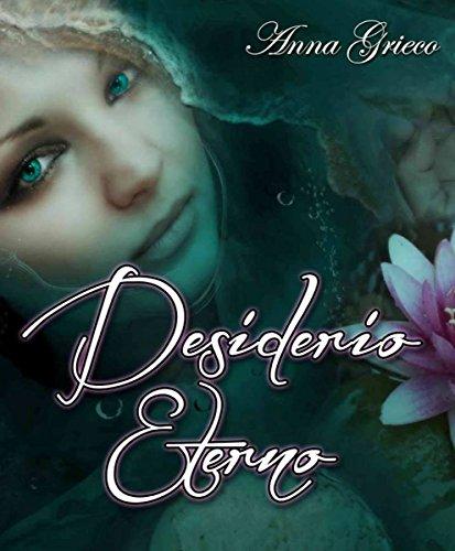 Desiderio eterno (Italian Edition)