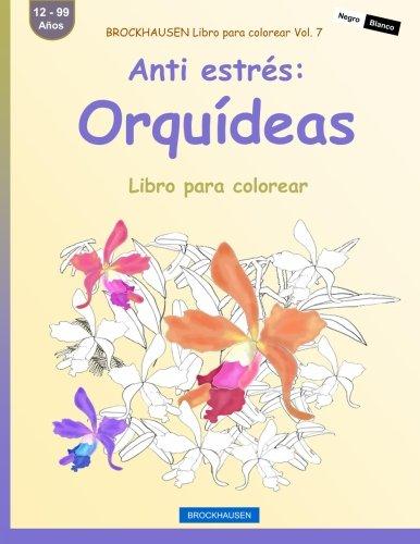 BROCKHAUSEN Libro para colorear Vol. 7 - Anti estrés: Orquídeas: Libro para colorear: Volume 7