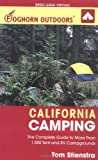 Foghorn Outdoors California Camping: The Complete Guide to More Than 1,500 Tent and RV Campgrounds