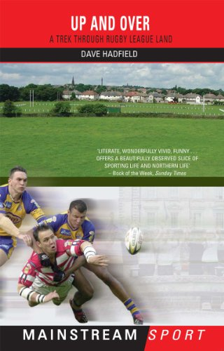 Up and Over: A Trek Through Rugby League Land (Mainstream Sport) (English Edition)