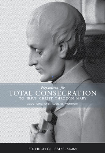 Preparation for Total Consecration According to St. Louis de Montfort