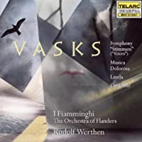 Vasks: Cantable Symphony Stimmen & Musica Dolorosa by I Fiamminghi (1997-05-03)