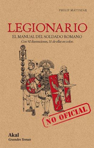 Legionario: El manual del soldado romano