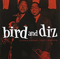 Bird And Diz by Charlie Parker (2012-11-13)