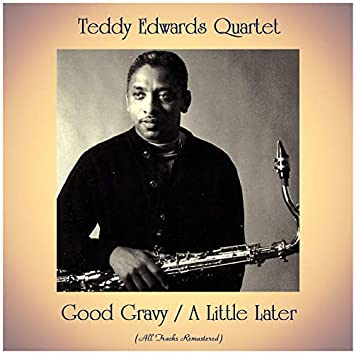 Good Gravy / A Little Later (All Tracks Remastered)
