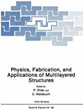 Physics, Fabrication, and Applications of Multilayered Structures (NATO Asi Series: Series B: Physics)