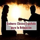 Guitarra Clásica Española para la Relajación