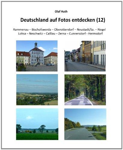 Deutschland auf Fotos entdecken (12): Rammenau – Bischofswerda – Oberottendorf – Neustadt/Sa. – Riegel - Lohsa – Neschwitz – Caßlau – Zerna – Cunnersdorf - Hermsdorf