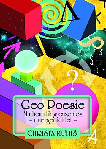 Geo Poesie: Mathematik grenzenlos  - quergedichtet -