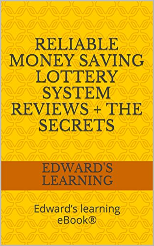 Reliable money saving lottery system reviews + the secrets: Edward's learning eBook®