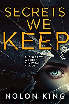 Secrets We Keep (The Bright Lights, Dark Secrets Collection Book 1) by [Nolon King]