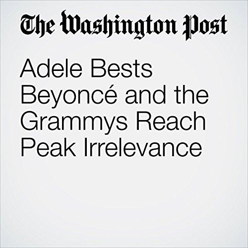 Adele Bests Beyoncé and the Grammys Reach Peak Irrelevance copertina