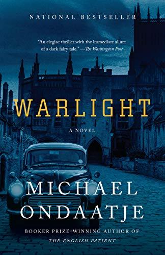 Warlight: A novel by [Michael Ondaatje]