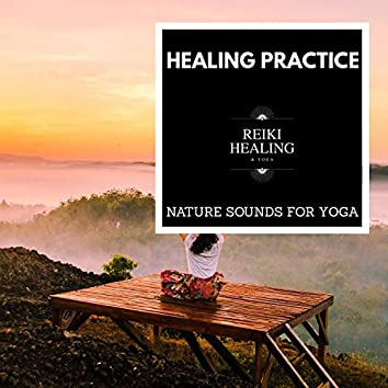 Healing Practice - Nature Sounds For Yoga