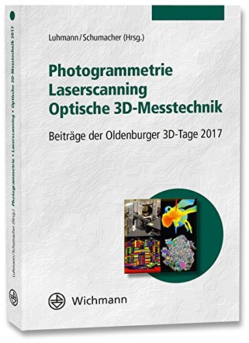 Photogrammetrie - Laserscanning - Optische 3D-Messtechnik: Beiträge der Oldenburger 3D-Tage 2017