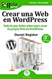 GuíaBurros Crear una Web en WordPress: Todo lo que debes saber para crear tu própia Web...