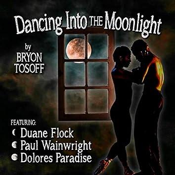 Dancing into the Moonlight (feat. Duane Flock, Paul Wainwright & Dolores Paradise)