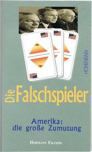 Die Falschspieler: Amerika - Die grosse Zumutung