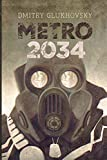 METRO 2034 (A sequel to Metro 2033): First English illustrated edition (METRO by Dmitry Glukhovsky Book 2)