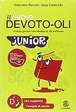 Il nuovo Devoto-Oli junior. Il mio primo vocabolario di italiano. Ediz. ad alta leggibilità. Con software