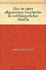 Idee zu einer allgemeinen Geschichte in weltbürgerlicher Absicht (German Edition) eBook Kindle