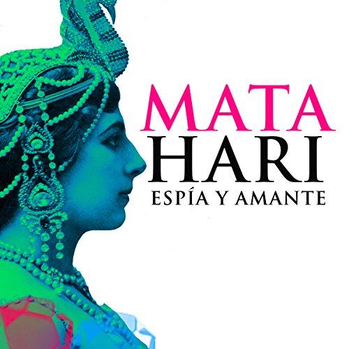 Mata Hari [Spanish Edition] audiobook cover art