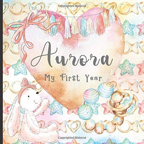 Aurora: Record and Celebrate Your  Baby's 1st Year With This Baby Milestone Journal